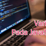 Cara Penulisan Variabel Pada JavaScript.